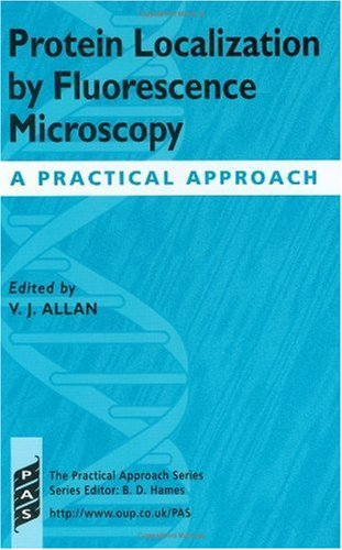Protein Localization By Fluorescence Microscopy: A Practical Approach (218)