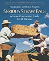Serious Straw Bale: A Home Construction Guide for All Climates (Real Goods Solar Living Book.)