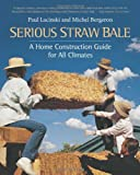 img - for Serious Straw Bale: A Home Construction Guide for All Climates (Real Goods Solar Living Book) book / textbook / text book