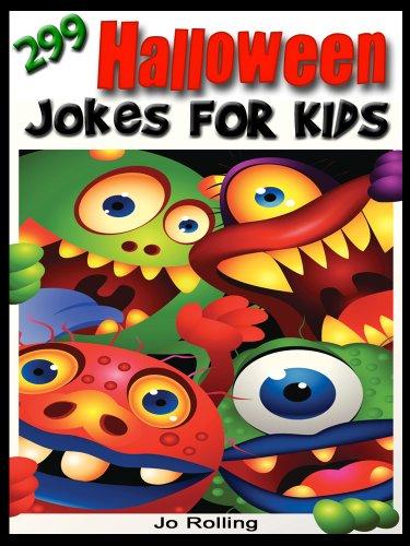 Jo Rolling - 299 Halloween Jokes for Kids! Joke Books for Kids