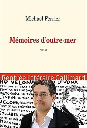 Mémoires d'outre-mer - Michaël Ferrier