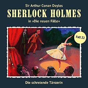 Die schreiende Tänzerin (Sherlock Holmes - Die neuen Fälle 22) Hörspiel