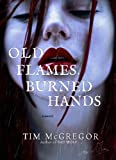img - for Old Flames, Burned Hands book / textbook / text book