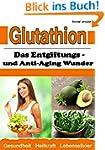 Glutathion: Das Entgiftungs- und Anti...