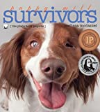 Puppy-Mill Survivors (The Photo Book Projects, Volume 4)
