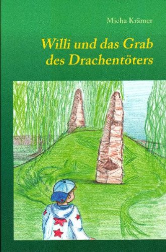 Buchseite und Rezensionen zu 'Willi und das Grab des Drachentöters' von Micha Krämer