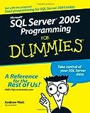 Microsoft SQL Server 2005 Programming For Dummies (0471774227) by Watt, Andrew