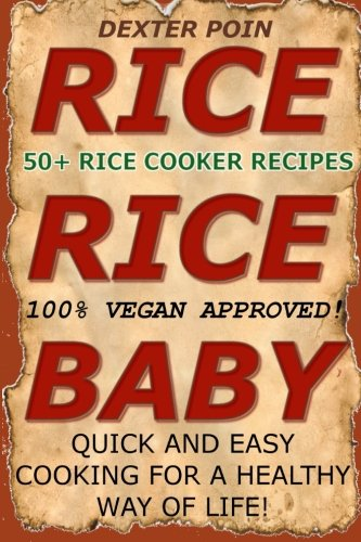 Rice Cooker Recipes: 50+ Rice Cooker Recipes - Quick & Easy for a Healthy Way of Life (Slow cooker recipes - rice cooker - recipes) (Cookbook Rice Cooker compare prices)