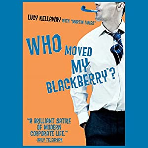 Who Moved My BlackBerry? Audiobook