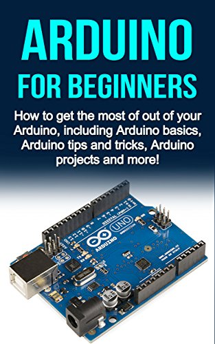 Ebook arduino for beginners how to get the most of out