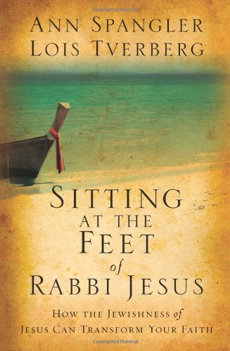 Sitting At The Feet Of Rabbi Jesus: How The Jewishness Of Jesus Can Transform Your Faith front-1054300