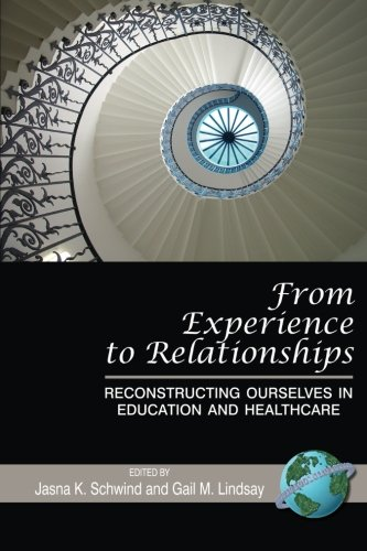 From Experience to Relationships: Reconstructing Ourselves in Education and Healthcare