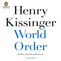 World Order (       UNABRIDGED) by Henry Kissinger Narrated by Nicholas Hormann