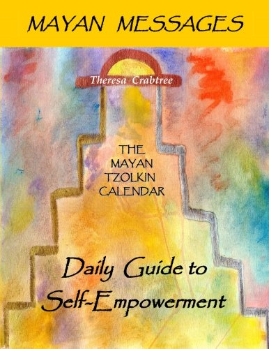 Mayan Messages: The Mayan Tzolkin Calendar, Daily Guide to Self-Empowerment