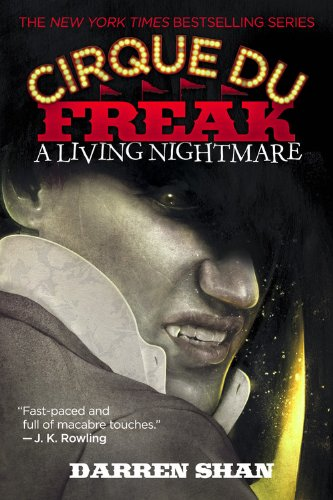 Cirque Du Freak a Living Nightmare by Darren Shan