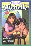"Smile and Say ""Woof!"" (Full House Michelle)"