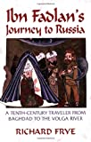 Ibn Fadlan's Journey To Russia