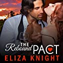 The Rebound Pact (       UNABRIDGED) by Eliza Knight Narrated by Lucy Rivers