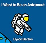 I Want To Be An Astronaut (Turtleback School  &  Library Binding Edition)