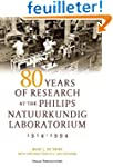 80 Years of Research at the Philips N...