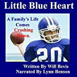 A Little Blue Heart: A Family's Life Comes Crashing Down | Will Bevis
