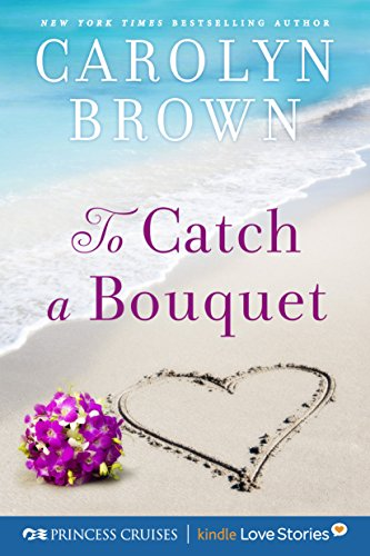 to-catch-a-bouquet-princess-cruises-presents-kindle-love-stories