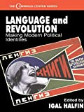 img - for Language and Revolution: Making Modern Political Identities (Cummings Center Series) book / textbook / text book