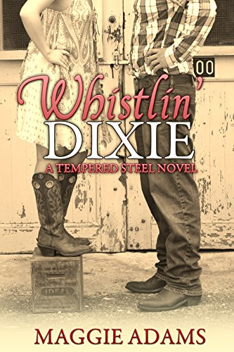 Book: Whistlin' Dixie (Tempered Steel Book 1) by Maggie Adams