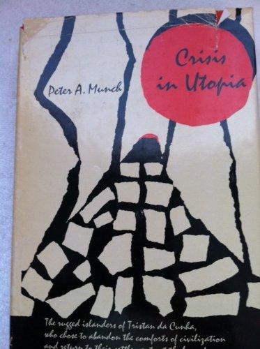 Crisis in Utopia: The ordeal of Tristan da Cunha