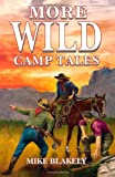 More Wild Camp Tales (1556223927) by Blakely, Mike