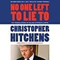 No One Left to Lie To: The Triangulations of William Jefferson Clinton (       UNABRIDGED) by Christopher Hitchens, Douglas Brinkley (foreword) Narrated by Simon Prebble