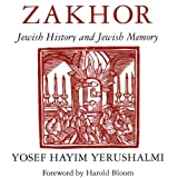 img - for Zakhor: Jewish History and Jewish Memory (The Samuel and Althea Stroum Lectures in Jewish Studies) book / textbook / text book