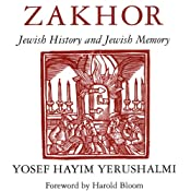 Zakhor: Jewish History and Jewish Memory (The Samuel and Althea Stroum Lectures in Jewish Studies) | [Yosef Hayim Yerushalmi]