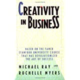 Creativity in Businessby Michael L. Ray