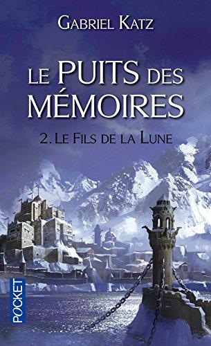 Le puits des Mémoires, Tome 2 : Le Fils de la lune 51cmjDcUE1L