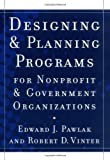 img - for Designing and Planning??Programs for Nonprofit and Government Organizations by Edward J. Pawlak (2004-08-11) book / textbook / text book