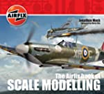 The Airfix Book of Scale Modelling (E...