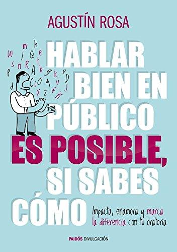 Hablar Bien En Público Es Posible, Si Sabes Cómo (Divulgacion - Autoayuda)