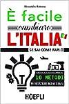 E' facile cambiare l'Italia: se sai c...