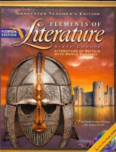 ELEMENTS OF LITERATURE (ANNOTATED TEACHER'S EDITION ELEMENTS OF LITERATURE SIXTH COURSE)