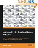 Learning C++ by Creating Games with UE4: Learn C++ Programming With a Fun, Real-World Application That Allows You to Creat...