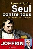 Seul contre tous - 100 jours avec Napoléon
