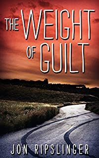 The Weight Of Guilt by Jon Ripslinger ebook deal