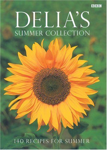 Delia's Summer Collection: 140 Recipes for Summer