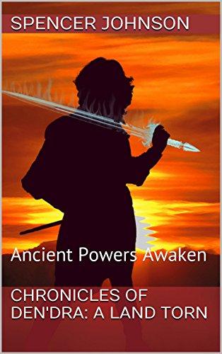 Spencer Johnson - Chronicles of Den'dra: A Land Torn: Ancient Powers Awaken