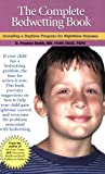 The Complete Bedwetting Book: Including a Daytime Program for Nighttime Dryness