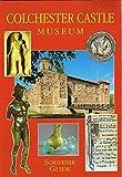 Colchester Castle Museum Souvenir Guide Colchester Borough Council