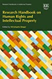 img - for Research Handbook on Human Rights and Intellectual Property (Research Handbooks in Intellectual Property series) book / textbook / text book