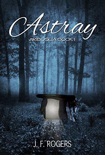 Book: Astray (Ariboslia Book 1) by J F Rogers