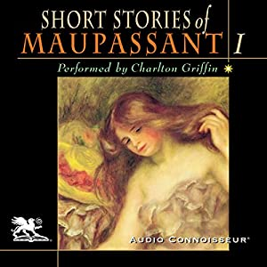 The Short Stories of Guy de Maupassant, Volume 1 Audiobook